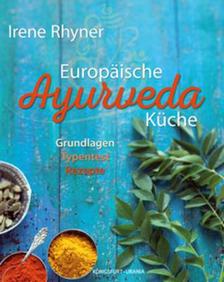 Buchrezension – Europäische Ayurveda Küche, Irene Rhyner